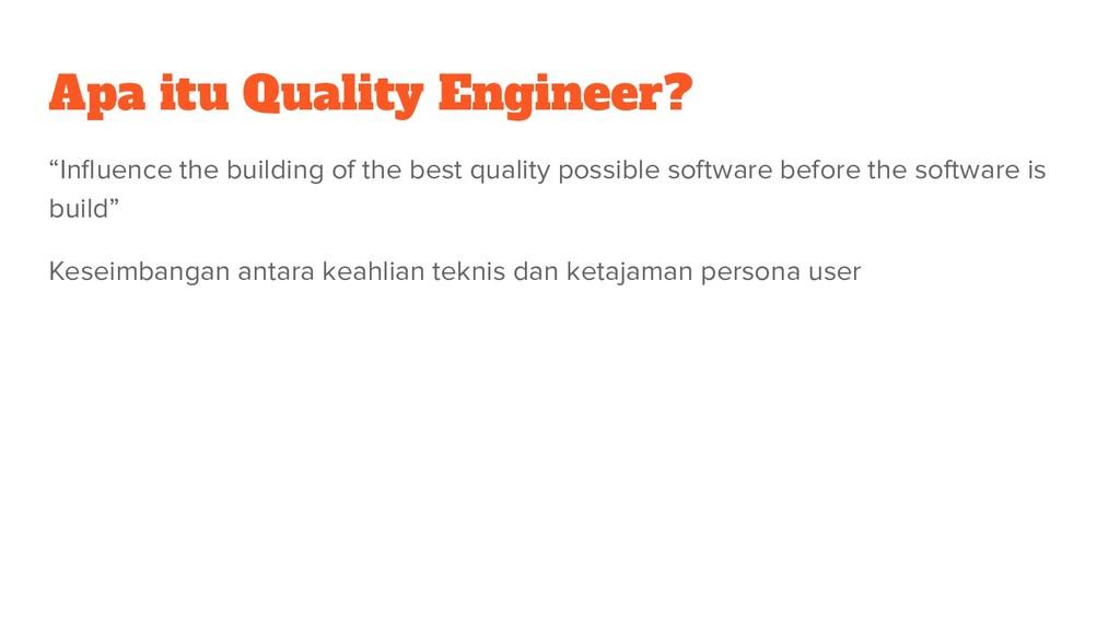 "Apa itu Quality Engineer? ""Influence the buildin..."
