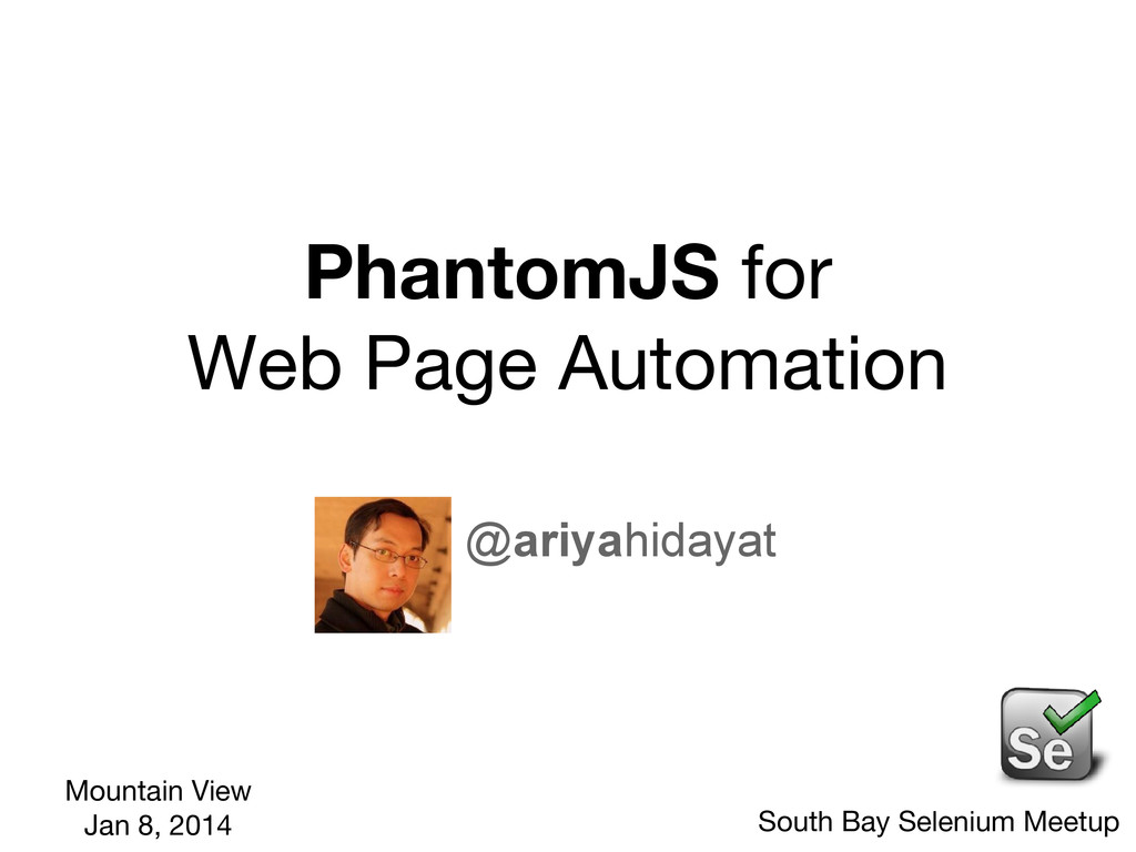 PhantomJS for Web Page Automation @ariyahidayat...