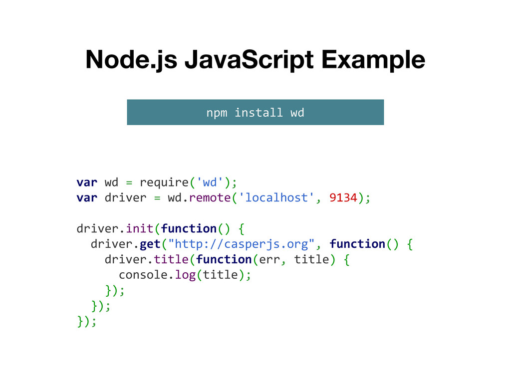 Node.js JavaScript Example var wd = require('wd...