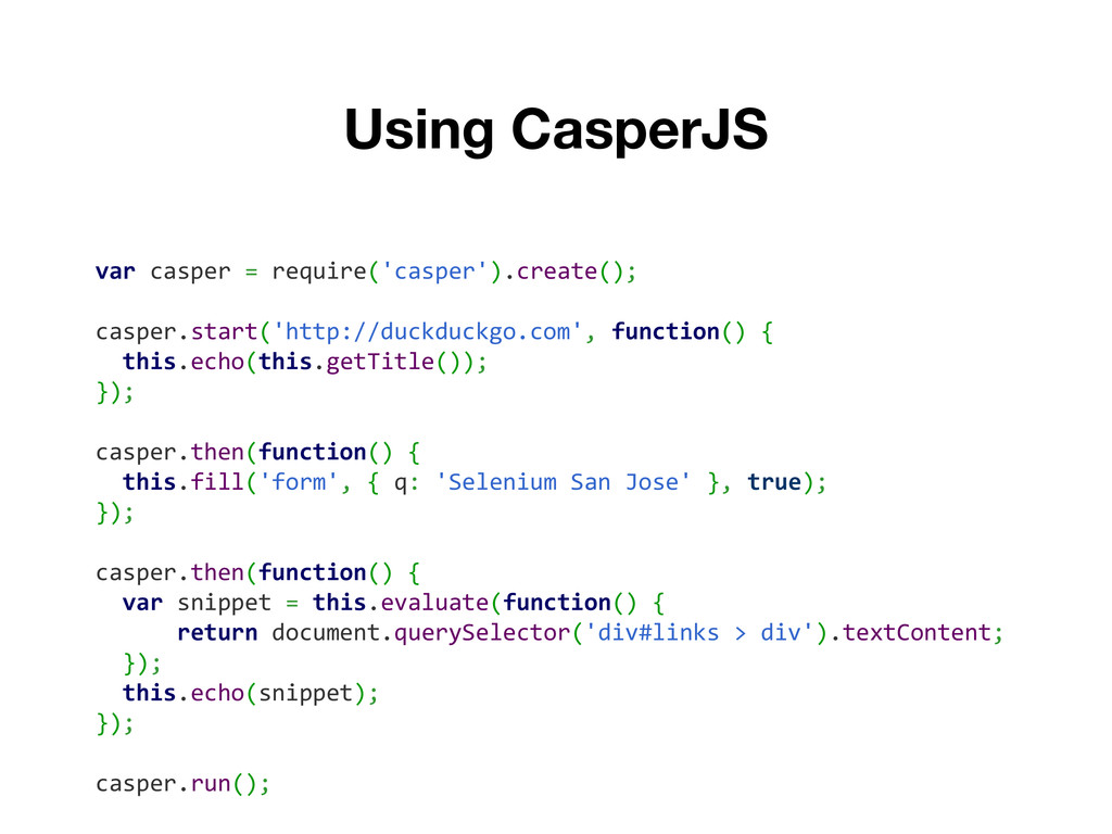 Using CasperJS var casper = require('casper').c...