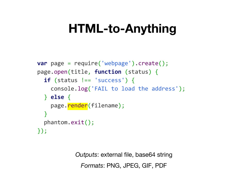 HTML-to-Anything var page = require('webpage')....