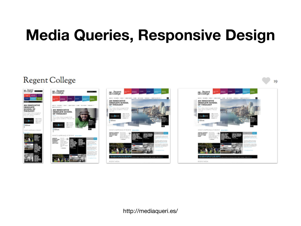 Media Queries, Responsive Design http://mediaqu...