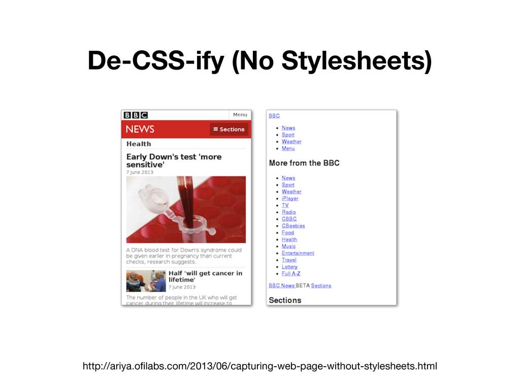 De-CSS-ify (No Stylesheets) http://ariya.ofilab...