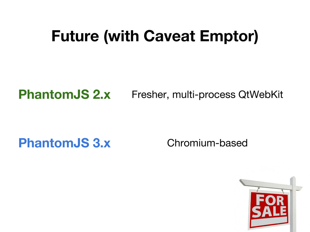 Future (with Caveat Emptor) PhantomJS 2.x Fresh...
