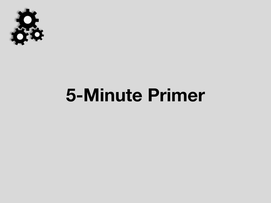 5-Minute Primer