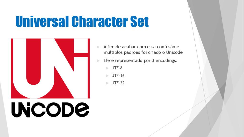 Universal Character Set u A fim de acabar com e...