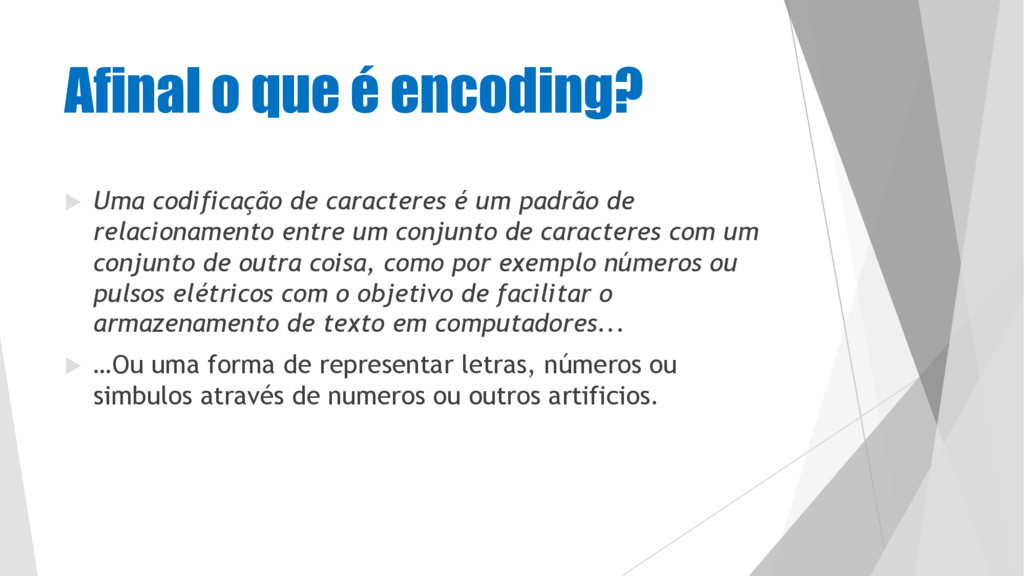 Afinal o que é encoding? u Uma codificação de c...