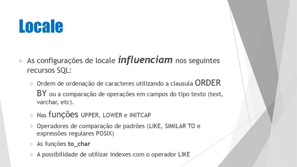Locale u As configurações de locale influenciam...