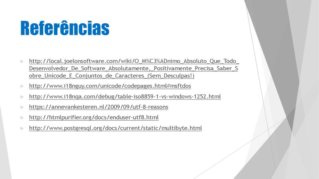 Referências u http://local.joelonsoftware.com/w...