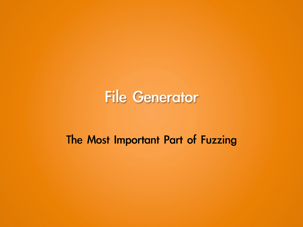 File Generator The Most Important Part of...