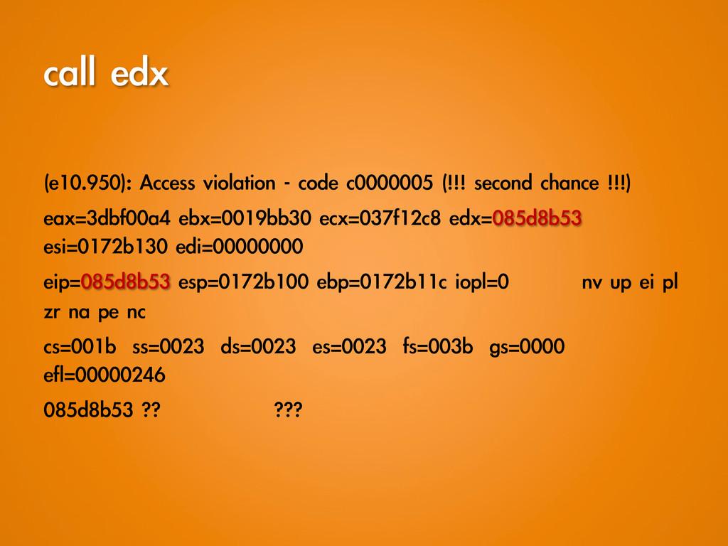 call edx  (e10.950): Access violation - ...