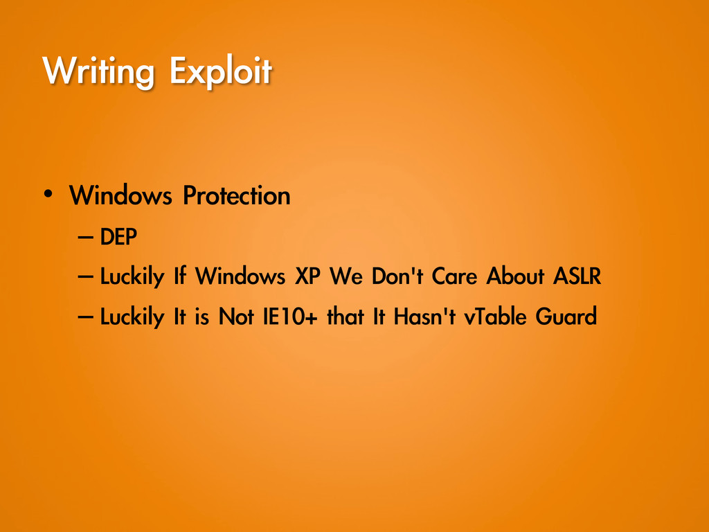 Writing Exploit • Windows Protection –DEP...