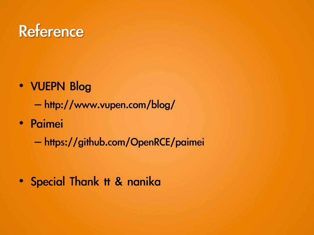 Reference • VUEPN Blog –http://www.vupen.c...