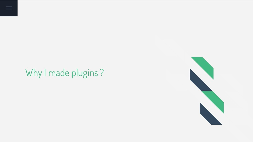 Why I made plugins ?