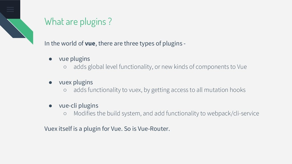 What are plugins ? In the world of vue, there a...
