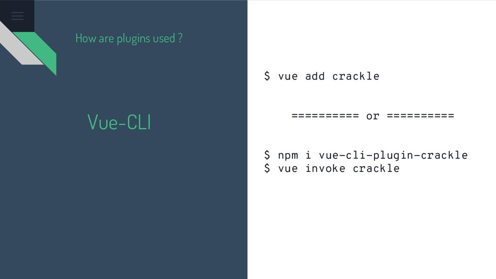 Vue-CLI $ vue add crackle ========== or =======...