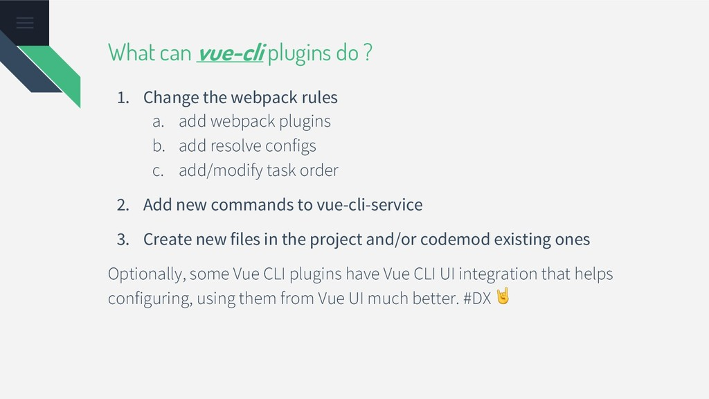 What can vue-cli plugins do ? 1. Change the web...