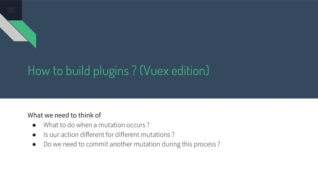 How to build plugins ? (Vuex edition) What we n...