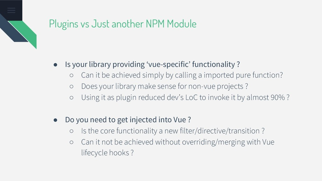 Plugins vs Just another NPM Module ● Is your li...