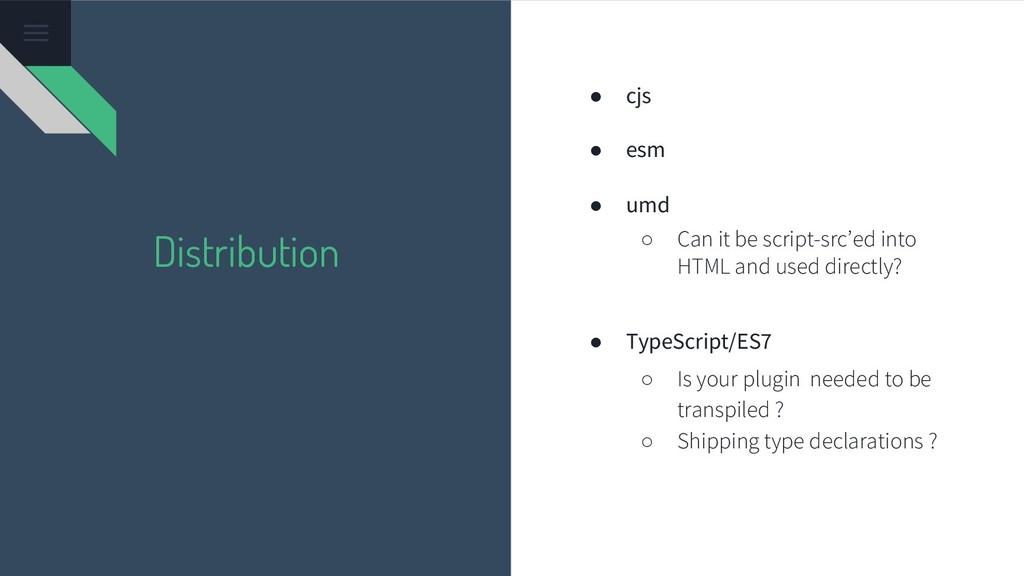 Distribution ● cjs ● esm ● umd ○ Can it be scri...