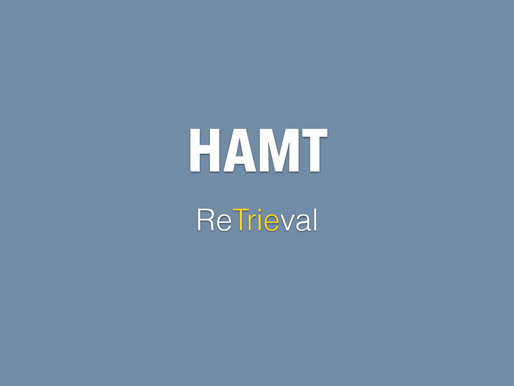 HAMT ReTrieval