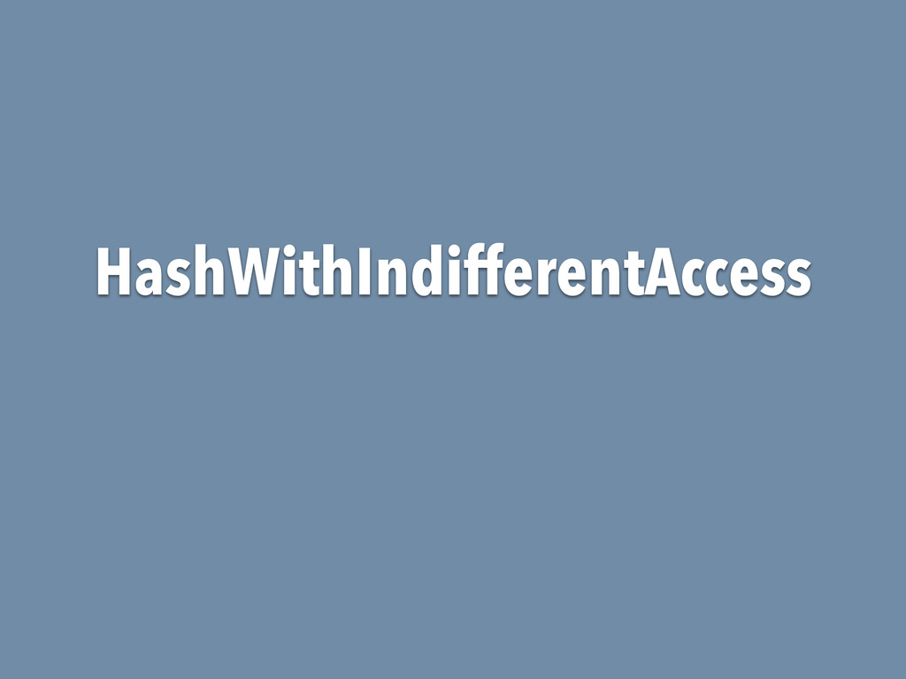 HashWithIndifferentAccess