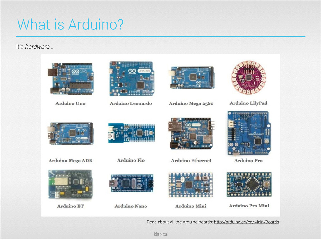 klab.ca Read about all the Arduino boards: http...