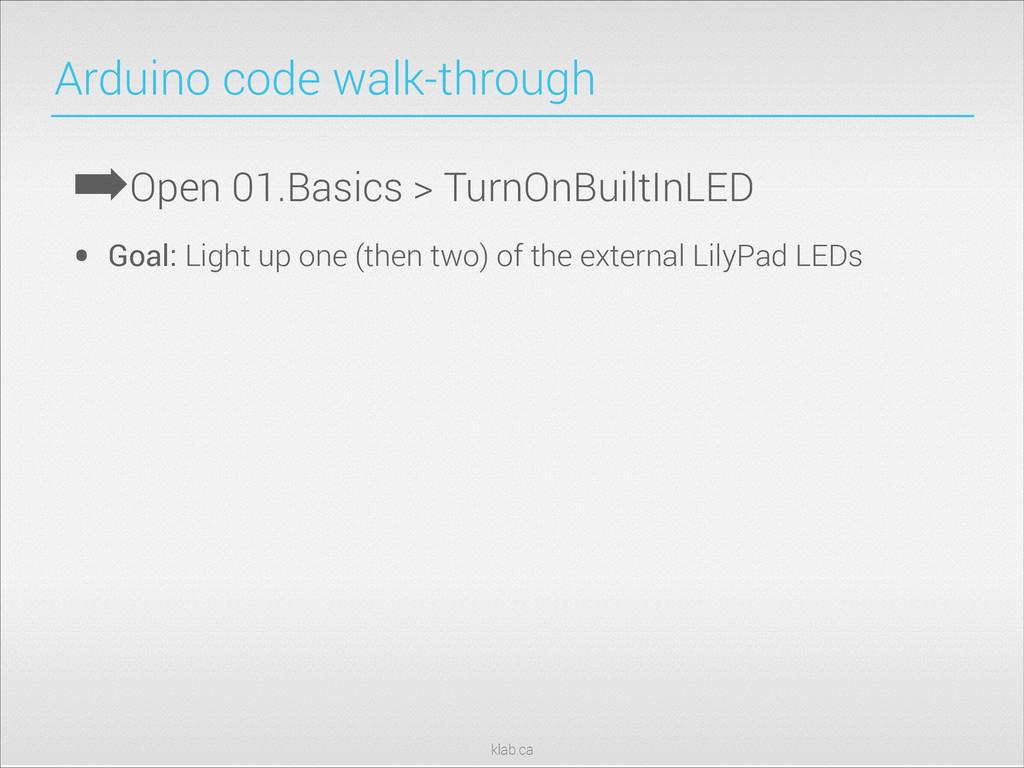 klab.ca Arduino code walk-through ➡Open 01.Basi...