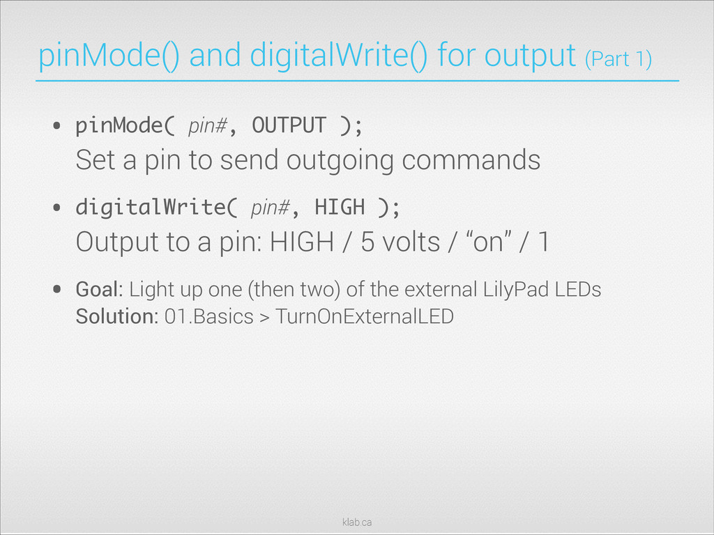 klab.ca pinMode() and digitalWrite() for output...