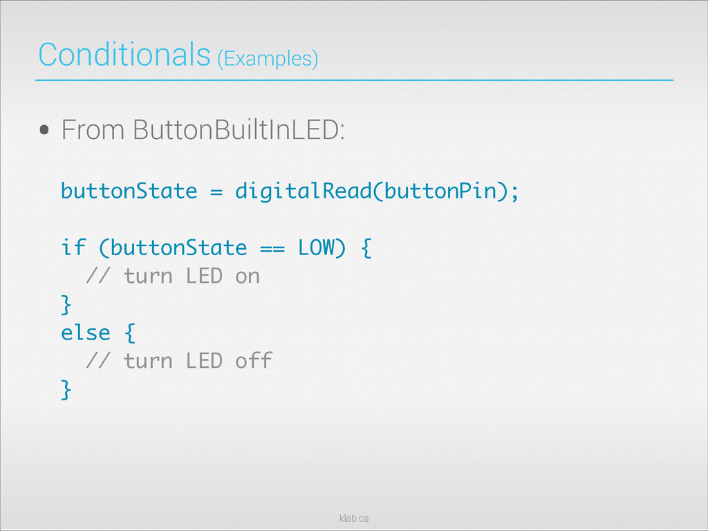 klab.ca Conditionals (Examples) • From ButtonBu...