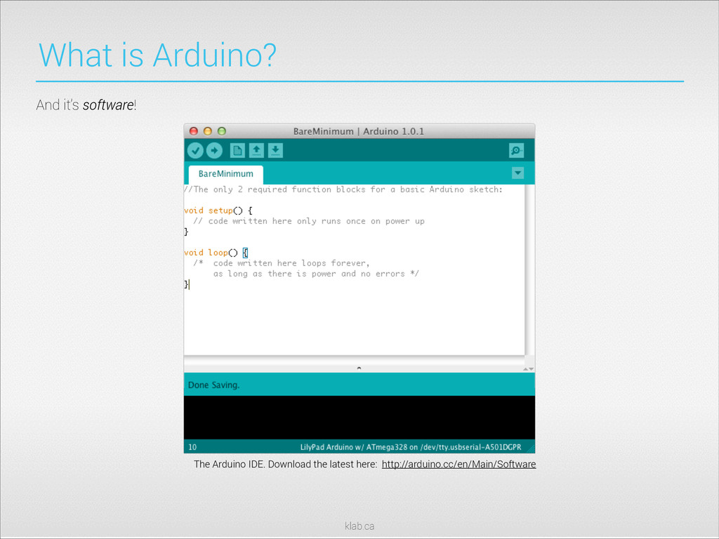 klab.ca The Arduino IDE. Download the latest he...