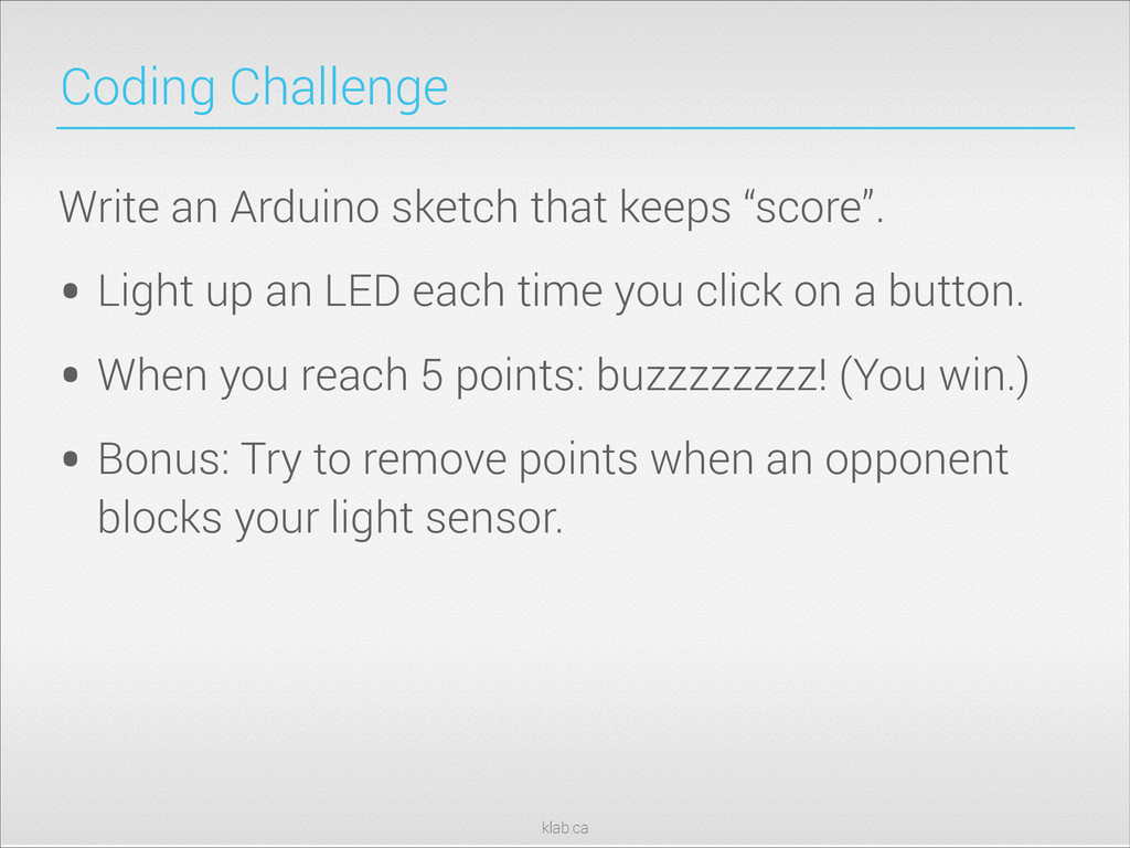 klab.ca Coding Challenge Write an Arduino sketc...