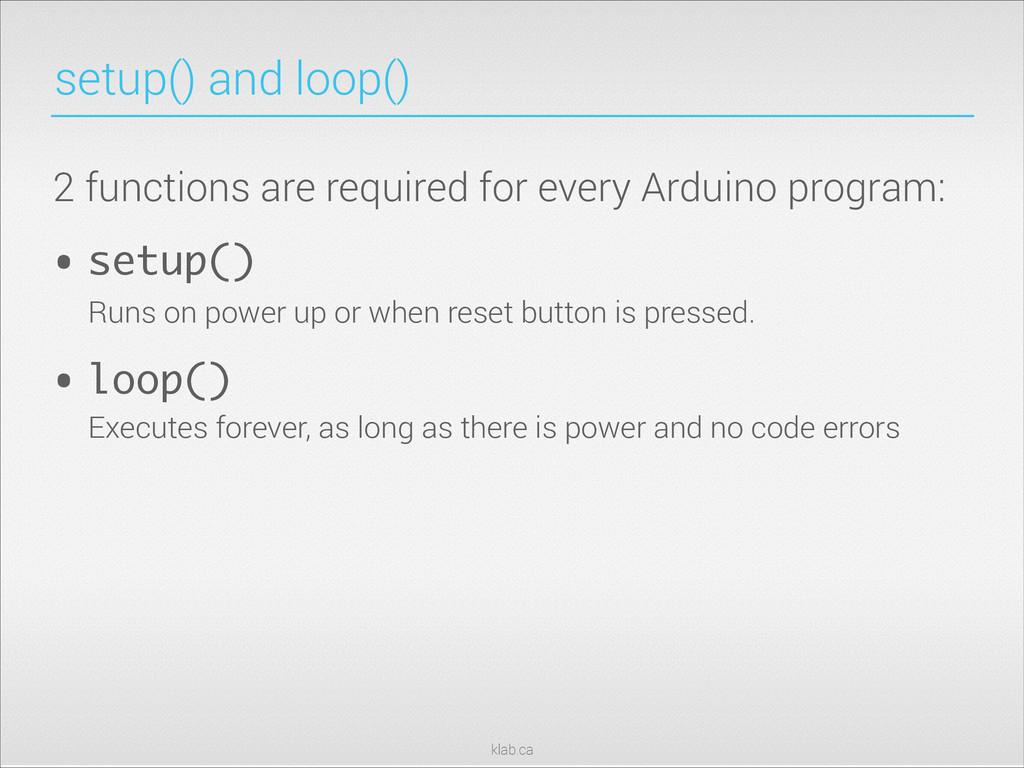 klab.ca setup() and loop() 2 functions are requ...