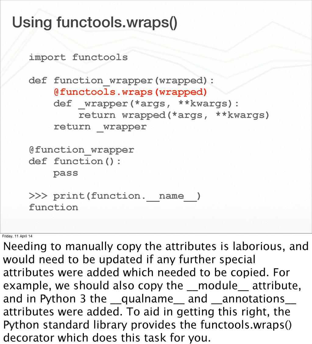 Using functools.wraps() import functools def fu...