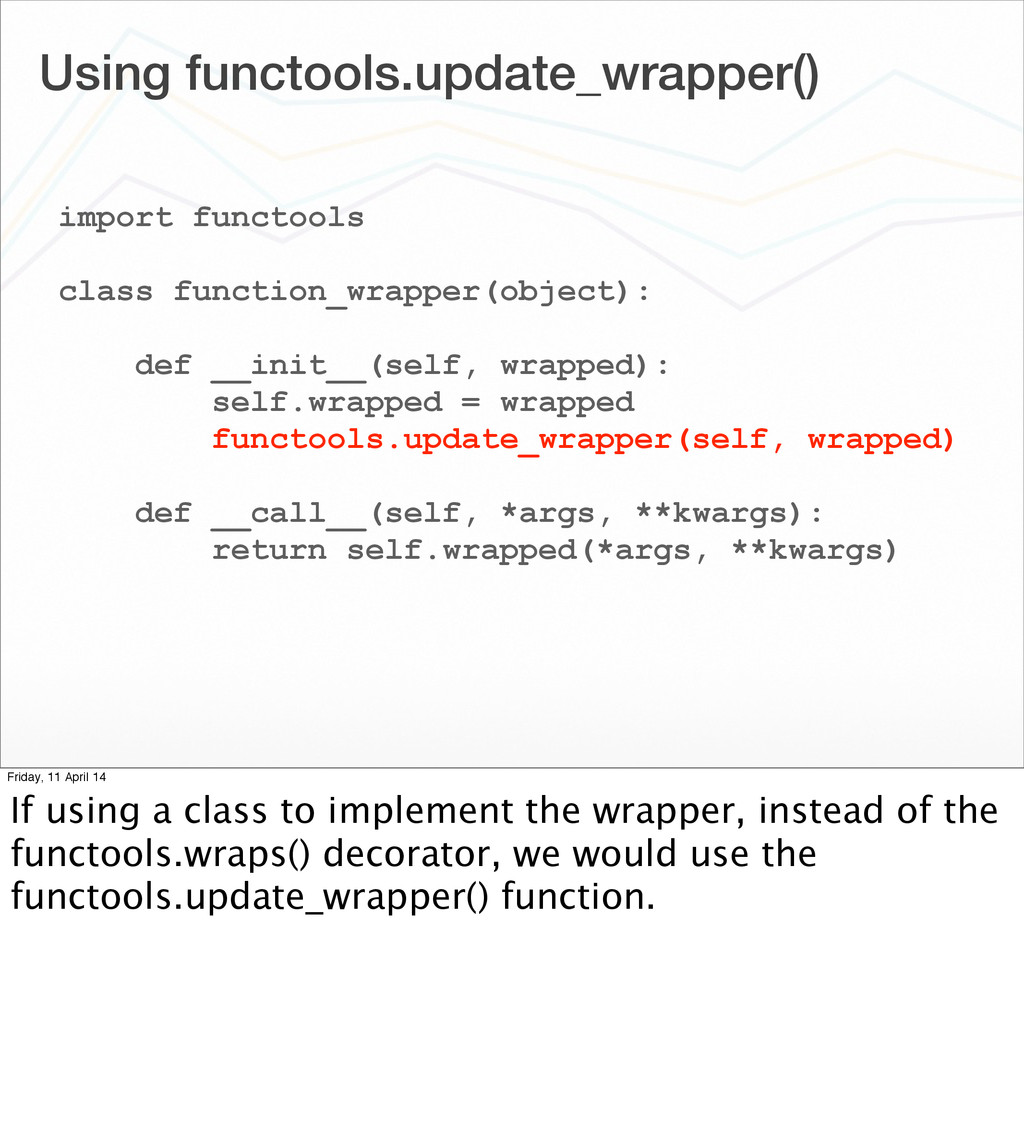 Using functools.update_wrapper() import functoo...