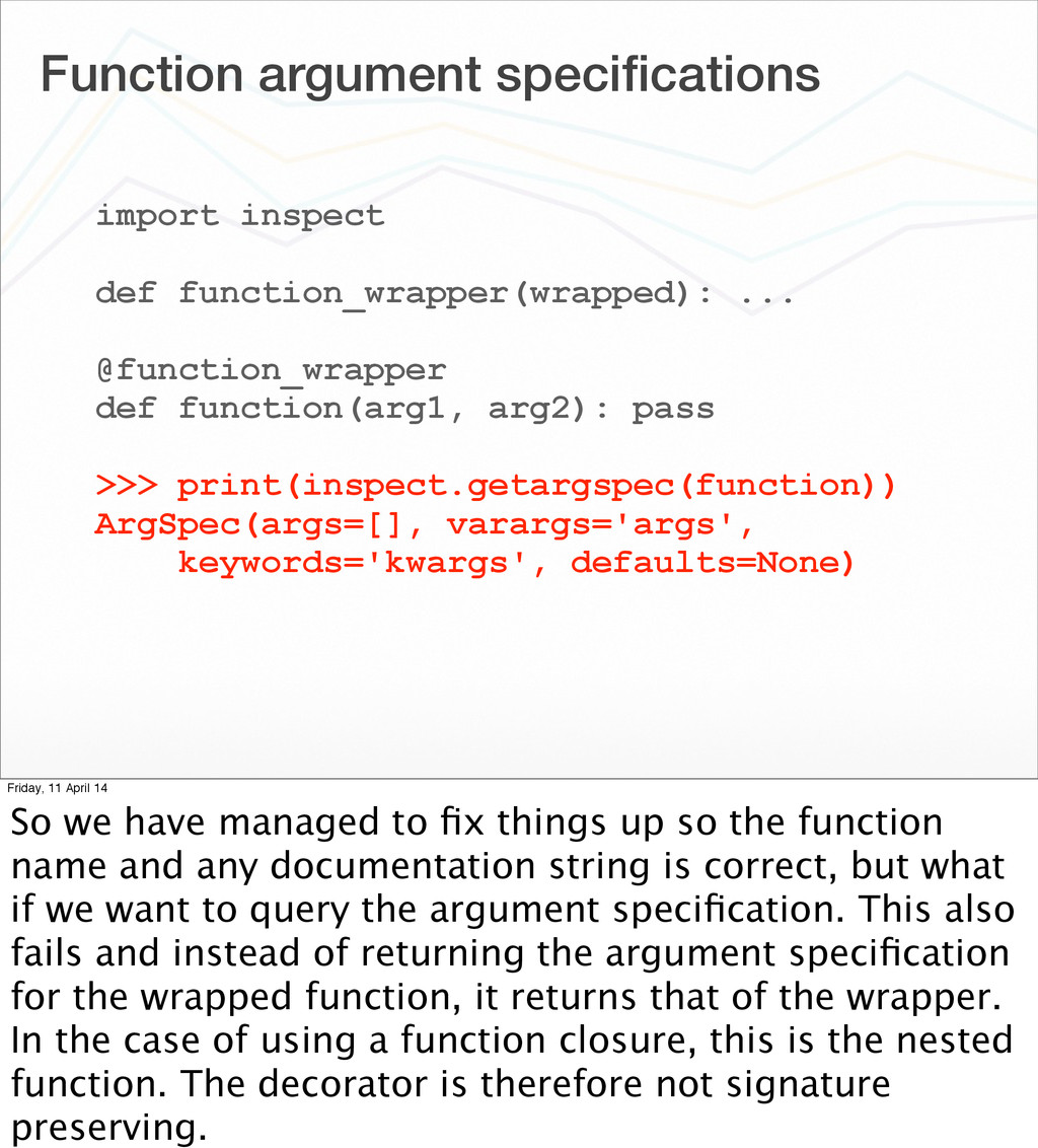 Function argument specifications import inspect ...