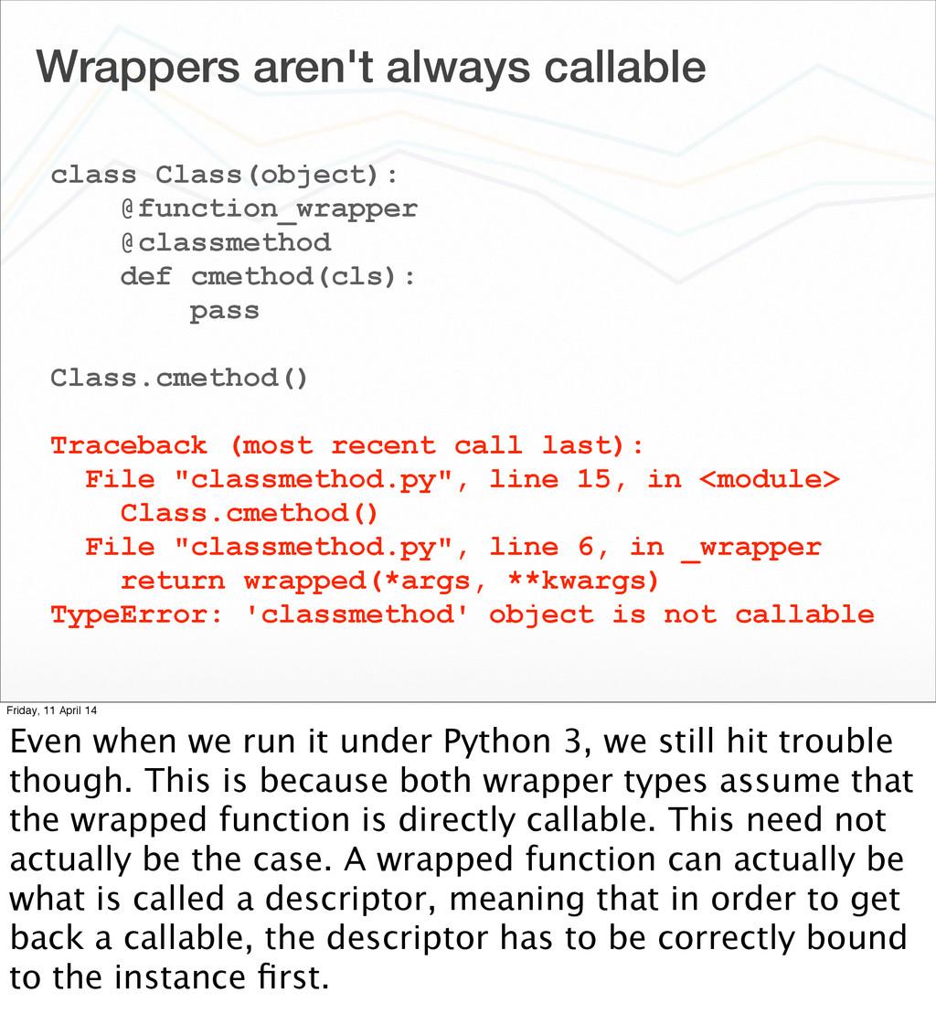Wrappers aren't always callable class Class(obj...