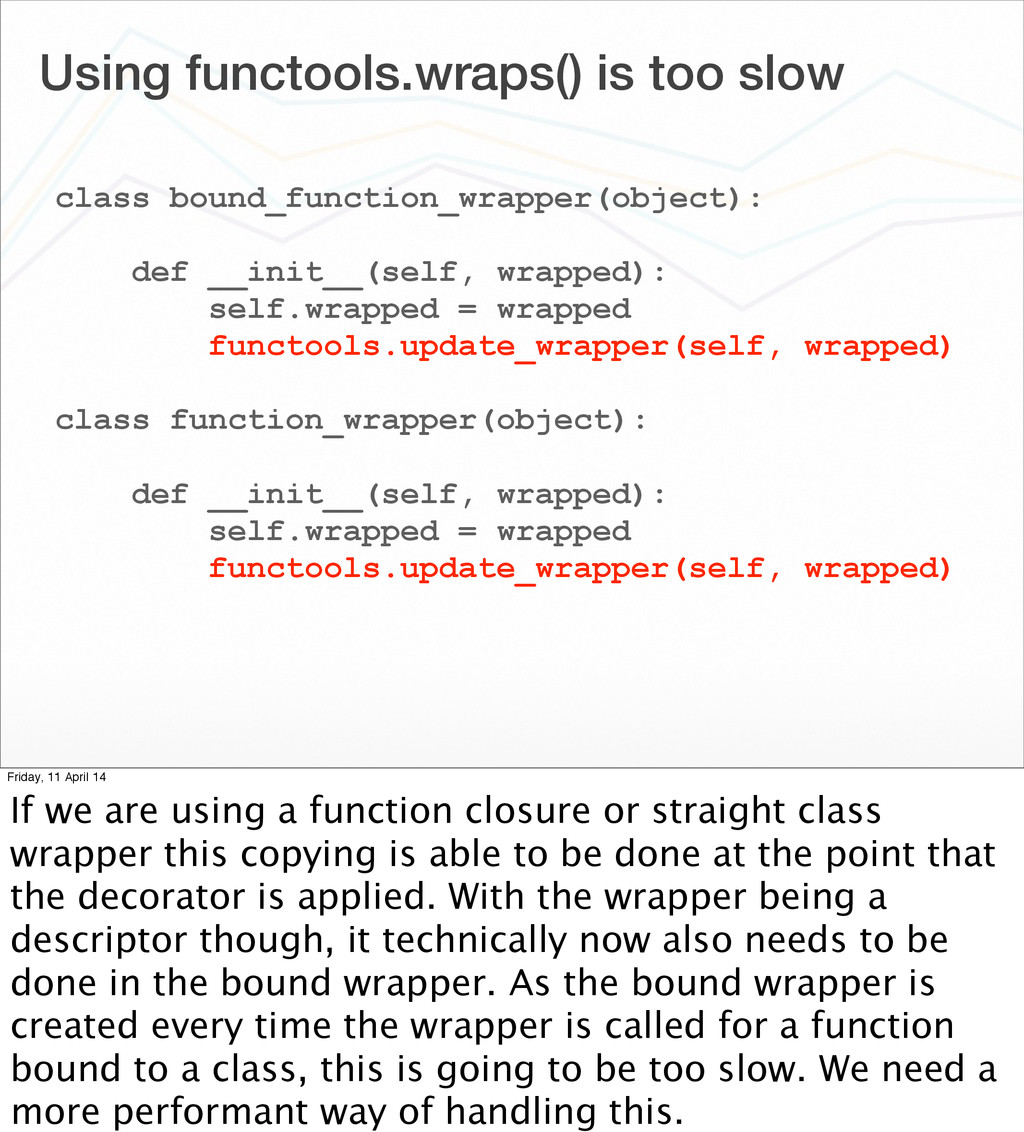 Using functools.wraps() is too slow class bound...