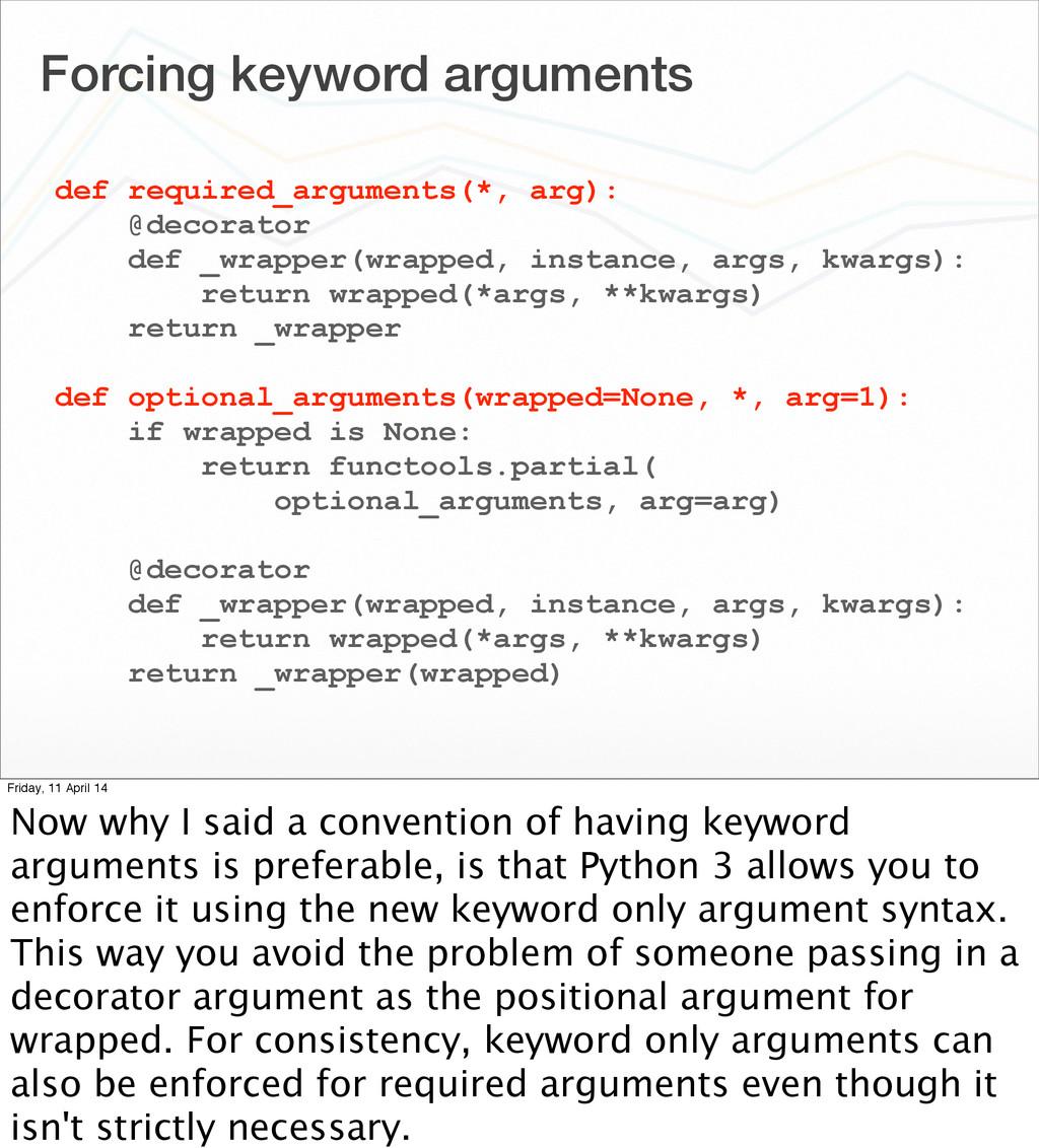 Forcing keyword arguments def required_argument...