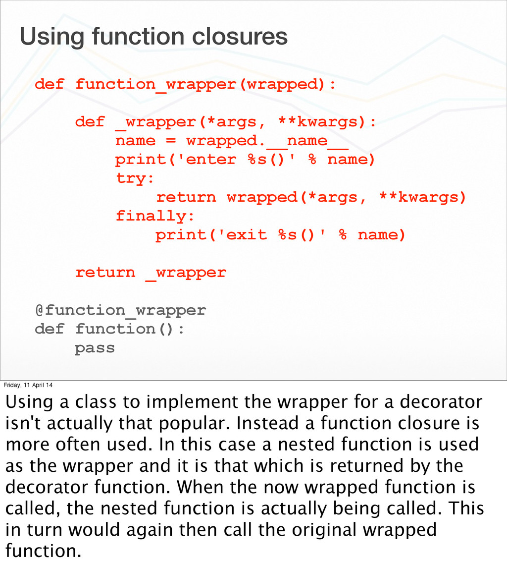 Using function closures def function_wrapper(wr...