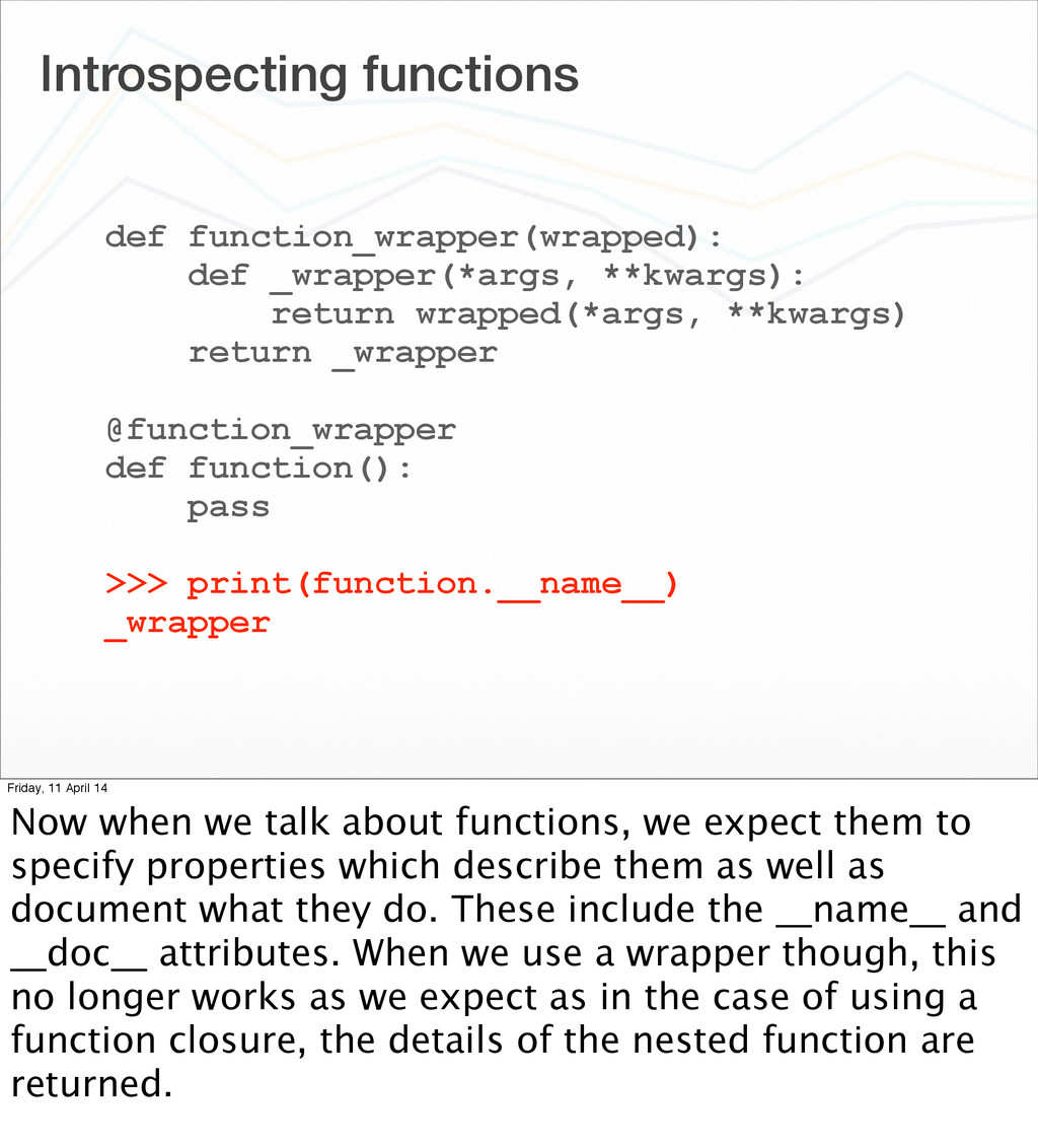 Introspecting functions def function_wrapper(wr...