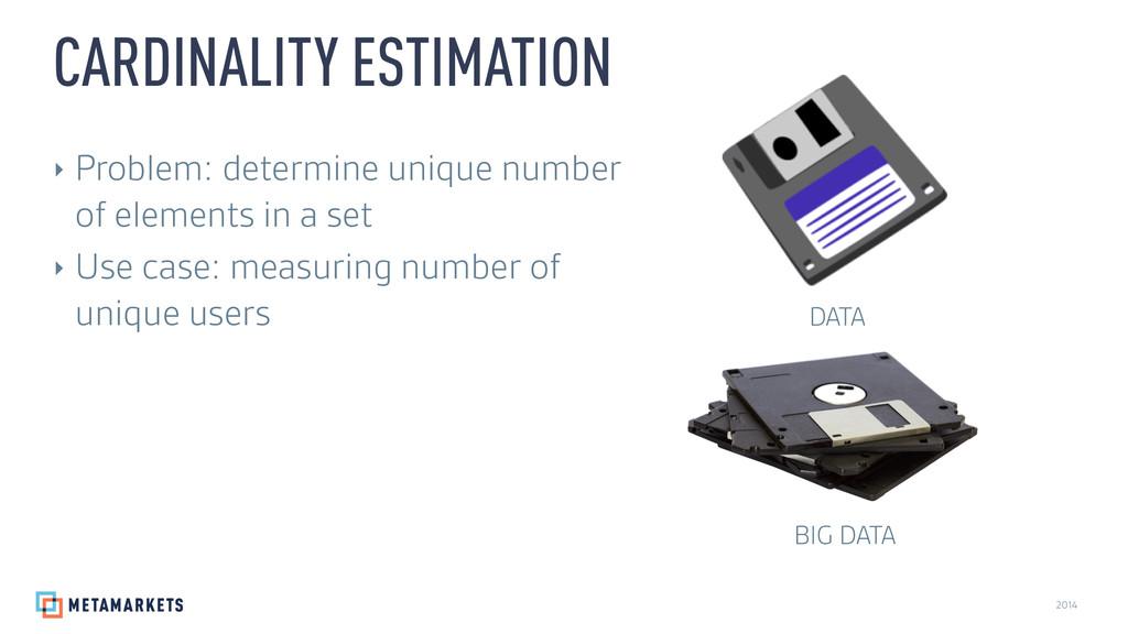 2014 ‣ Problem: determine unique number of elem...