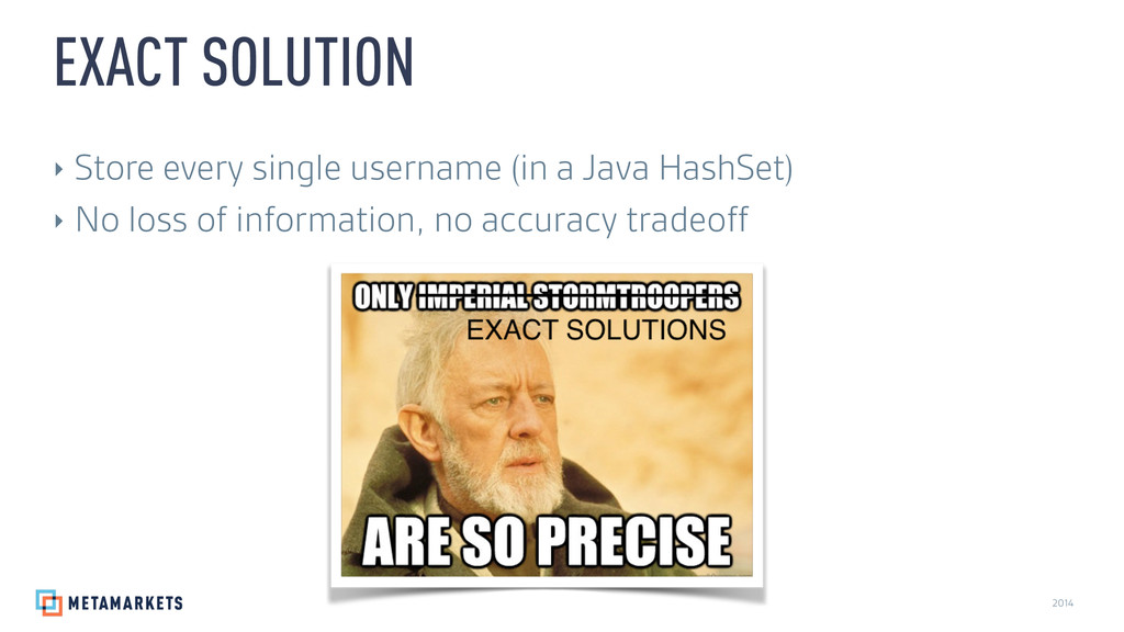 2014 ‣ Store every single username (in a Java H...
