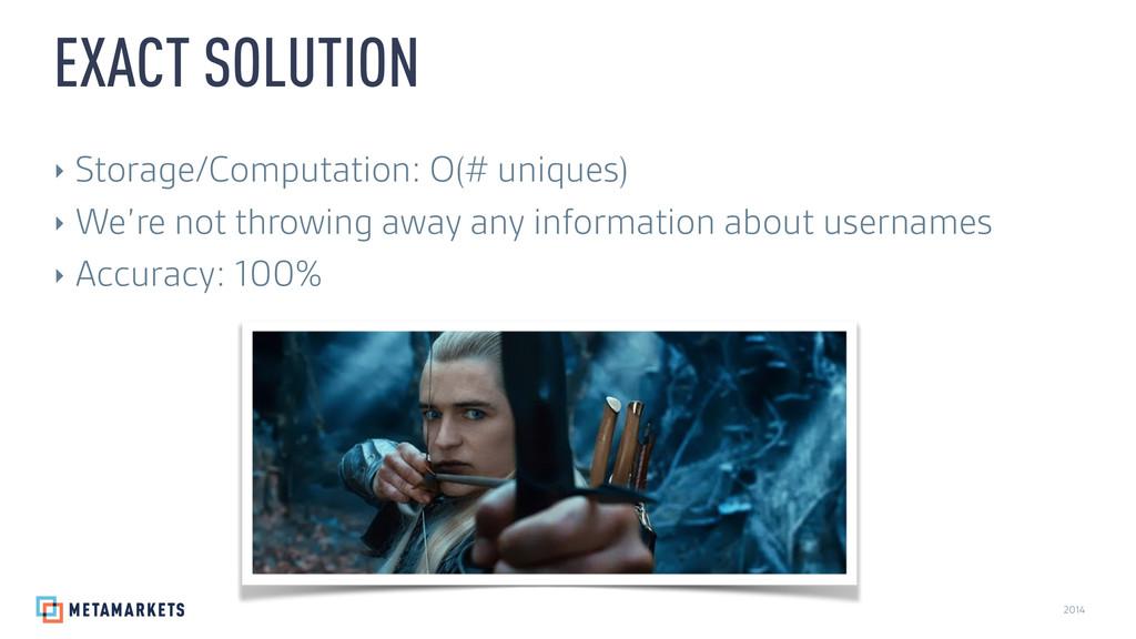 2014 ‣ Storage/Computation: O(# uniques) ‣ We'r...