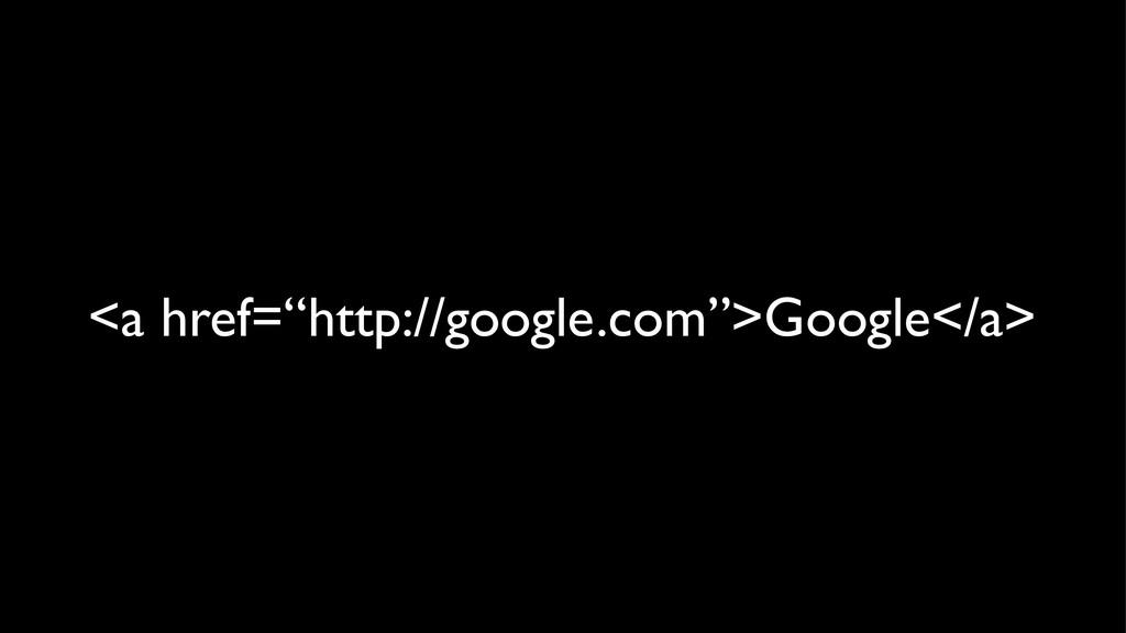 """<a href=""""http://google.com"""">Google</a>"""
