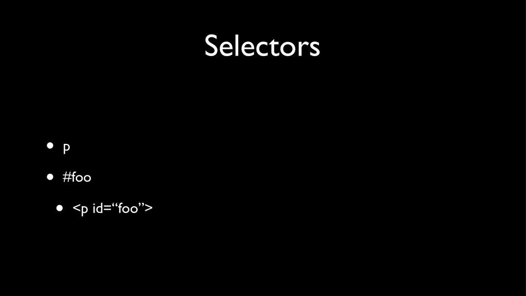 "Selectors • p • #foo • <p id=""foo"">"