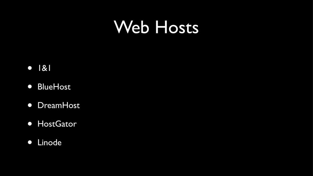 Web Hosts • 1&1 • BlueHost • DreamHost • HostGa...