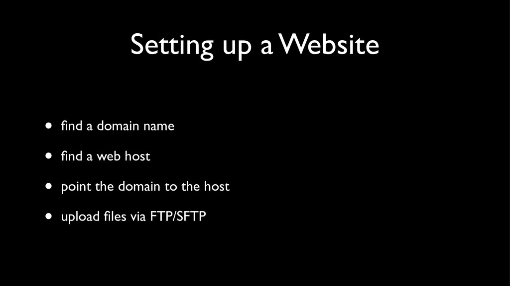 Setting up a Website • find a domain name • find ...