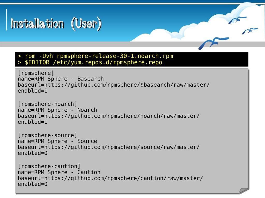 Installation (User) Installation (User) [rpmsph...
