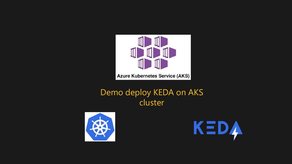 Demo deploy KEDA on AKS cluster